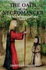 The Oath of the Necromancer: The Second Neoluzian War: Book II by Christopher J Farmer (Paperback / softback, 2002)
