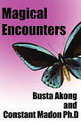 Magical Encounters by Constant Madon Ph D, Busta Akong (Paperback / softback, 2010)