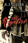 The Royalist by S. J. Deas (Paperback, 2015)