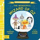 Little Master Baum: The Wonderful Wizard of Oz by Jennifer Adams, Alison Oliver (Board book, 2014)