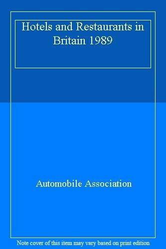 Hotels and Restaurants in Britain 1989,Automobile Association