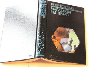 Viaggiatori del tempo Peter Kolosimo CDE 1988 copertina rigida illustrato p 252