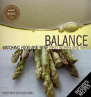 Balance: Matching Food and Wine : What Works and Why by Lyndey Milan, Colin Corney (Paperback, 2007)