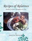 Recipes of Relatives 9781456873431 by Janett Lee Wawrzyniak Paperback