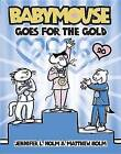 Babymouse Goes for the Gold by Jennifer L Holm (Paperback, 2016)