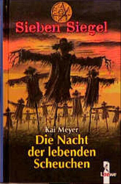 Sieben Siegel 06. Die Nacht der lebenden Scheuchen - Kai Meyer