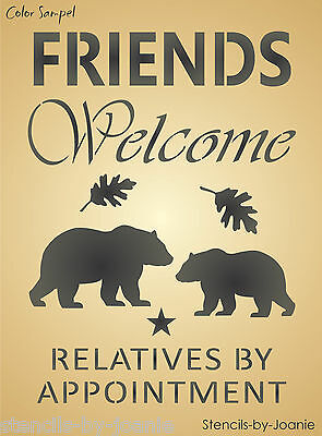 Stencil Welcome Friends Bear Relatives Leaf Rustic Country Mountain Cabin Sign