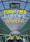 Flight Free Europe by Time Out Guides Ltd. (Paperback, 2008)