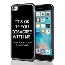Its OK If You Disagree With Me I cannot Force You To Be Right For Iphone 7 Case