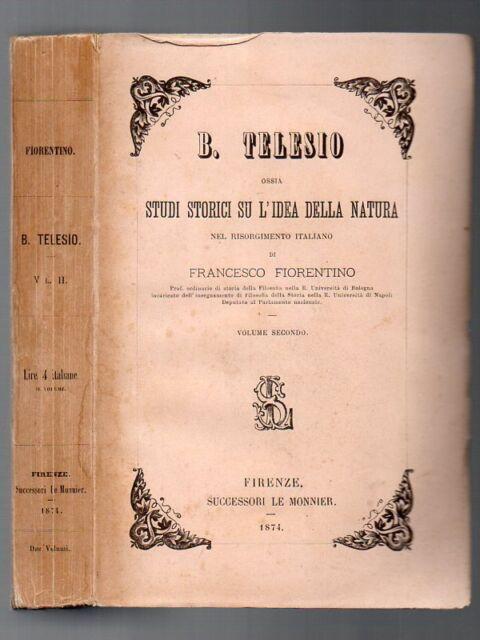 B. TELESIO OSSIA STUDI STORICI SU L'IDEA DELLA NATURA volume secondo 1874
