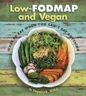 Low Fodmap and Vegan: What to Eat When You Can't Eat Anything by Joanne Stepaniak (Paperback, 2016)