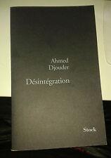 DJOUDER Ahmed. Désintégration. Stock. 2006.