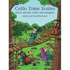 Cello Time Scales by Kathy Blackwell, David Blackwell (Sheet music, 2012)