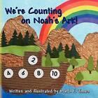 We're Counting on Noah's Ark! by Marla F Jones (Paperback / softback, 2012)