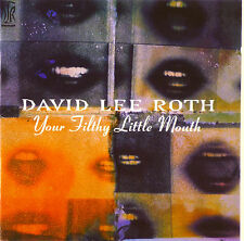 CD - David Lee Roth - Your Filthy Little Mouth - A 627