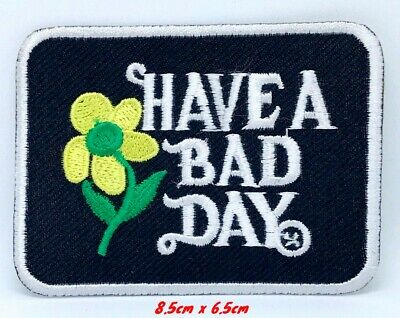 Have A Bad Day Patch Embroidered Iron On Patch Badge Floral Vintage #1083