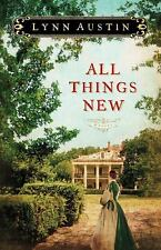 All Things New by Lynn Austin (2012, Paperback)