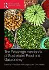 The Routledge Handbook of Sustainable Food and Gastronomy by Taylor & Francis Ltd (Hardback, 2015)