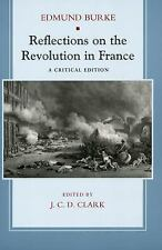 Reflections on the Revolution in France : A Critical Edition by Edmund Burke...
