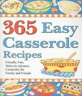 365 Easy Casserole Recipes (2008, Hardcover)