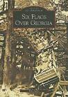 Six Flags Over Georgia by MR Tim Hollis (Paperback, 2006)
