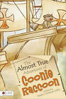 The Almost True Adventures of Coonie Raccoon by Heather Whitman Coffey (Paperback / softback, 2011)
