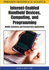 Internet-enabled Handheld Devices, Computing, and Programming: Mobile Commerce and Personal Data Applications by Wen-Chen Hu (Hardback, 2008)