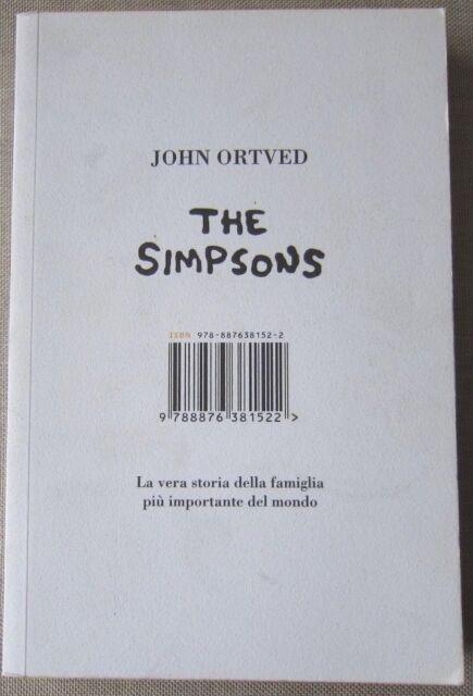 Libro THE SIMPSONS la vera storia della famiglia John Ortved Isbn Edizioni 2009