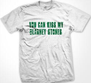 You Can Kiss My Blarney Stones Ass Irish Ireland Balls Nuts Suck Men's T-Shirt