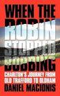 When The Robin Stopped Bobbing 9781449031527 by Daniel Macionis Paperback