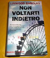 Linwood Barclay NON VOLTARTI INDIETRO - 1ª Edizione Piemme - 2013 - B9