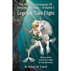 The Mermaid Adventures of Princess Miranda: Volume One: Legends Take Flight by Robert W Cabell (Paperback / softback, 2013)