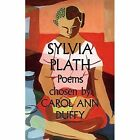 Sylvia Plath: Poems: Chosen by Carol Ann Duffy by Sylvia Plath (Paperback, 2014)