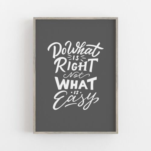 Motivational Grey Positive Quote Typography Gym Print Poster Do What Is Right