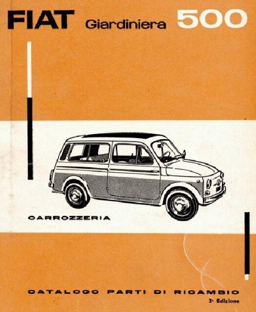 CD CATALOGO PARTI DI RICAMBIO CARROZZERIA FIAT GIARDINIERA 500 - Tipo120 1963