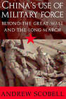 China's Use of Military Force: Beyond the Great Wall and the Long March by Andrew Scobell (Paperback, 2003)