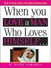 When You Love a Man Who Loves Himself by W (Paperback, 2005)