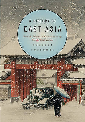 1 of 1 - A History of East Asia: From the Origins of Civilization - Holcombe,