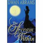 The Scream Within 9780595310166 by Dwan Abrams Book