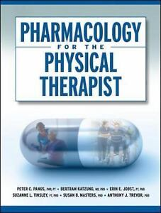 Pharmacology for the Physical Therapist by Bertram G ...