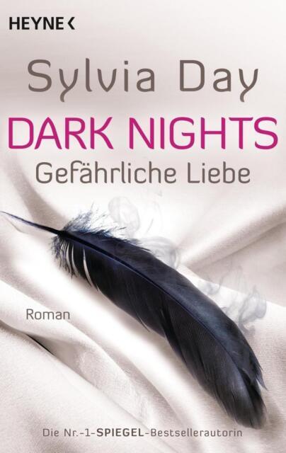 Dark Nights - Gefährliche Liebe von Sylvia Day (Klappenbroschur), UNGELESEN
