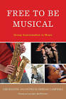 Free to Be Musical: Group Improvisation in Music by Patricia Shehan Campbell, Lee Higgins (Paperback, 2010)