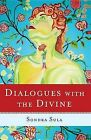 Dialogues with the Divine by Sondra Sula (Paperback / softback, 2013)