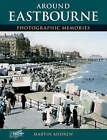 Eastbourne: Photographic Memories by Martin Andrew (Paperback, 2001)