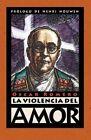 La Violencia del Amor by Oscar A Romero (Paperback / softback, 2001)