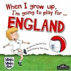 When I Grow Up, I'm Going to Play for England by Gemma Cary (Hardback, 2016)