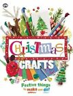 Christmas Crafts: Festive Things to Make and Do! by Kate Riley, Danielle Lowy (Hardback, 2014)