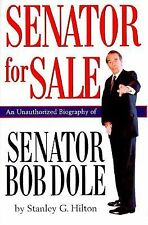 Hard Bound Book SENATOR FOR SALE Unauthorized Biography SENATOR BOB DOLE Hilton