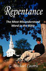 Repentance: The Most Misunderstood Word in the Bible by G Michael Cocoris (Paperback / softback, 2010)