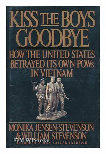 Kiss the Boys Goodbye: Shocking Story of Abandoned U.S. Prisoners of War in Vi,